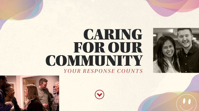 Caring for Our Community: Your Response Counts